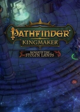 Pathfinder: Kingmaker - Beneath The Stolen Lands