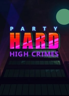 Party Hard: High Crimes